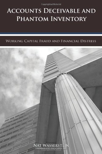 9781456582814: Accounts Deceivable and Phantom Inventory: Working Capital Fraud and Financial Distress