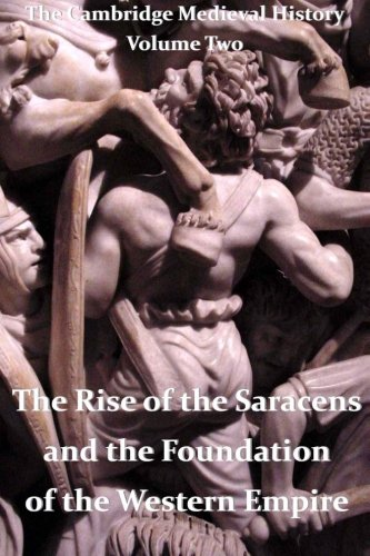 9781456583415: The Cambridge Medieval History vol 2 - The Rise of the Saracens and the Foundation of the Western Empire
