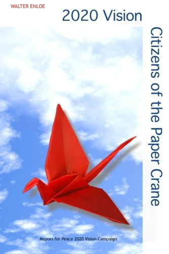 2020 Vision: Citizens of the Paper Crane: Walter Enloe