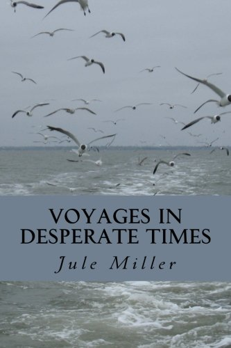 9781456585402: Voyages in Desperate Times