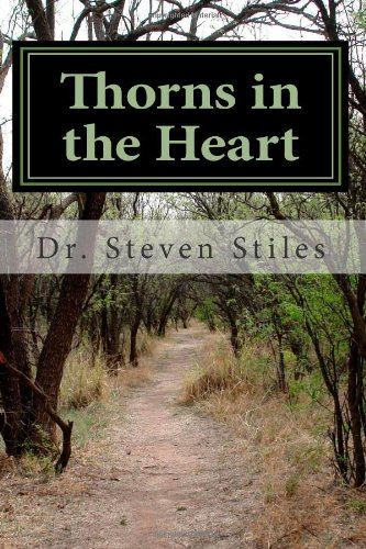 9781456585495: Thorns in the Heart: A Christian's Guide to Dealing With Addiction