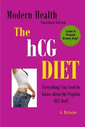 9781456588328: The HCG Diet: Everything You Need to Know about The HCG Diet and More...