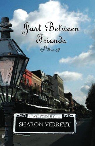 Just Between Friends: Verrett, Sharon