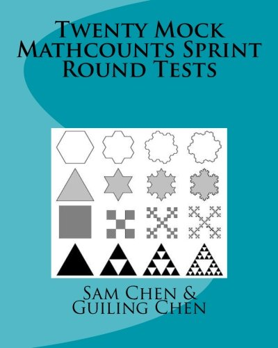 Twenty Mock Mathcounts Sprint Round Tests: Sam Chen; Guiling