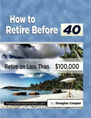 9781456590192: How To Retire Before 40: Retire On Less Than $100,000