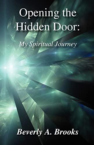9781456590536: Opening the Hidden Door: My Spiritual Journey