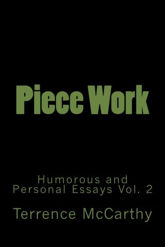 Piece Work: Humorous and Personal Essays: McCarthy, Terrence