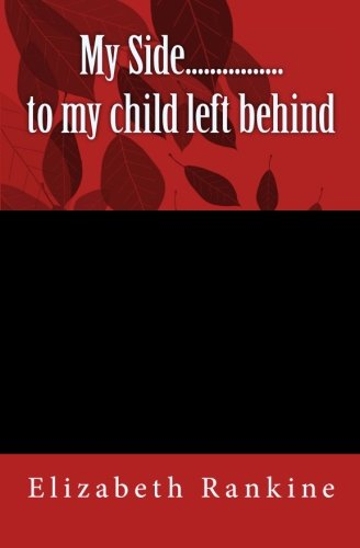 9781456597979: My Side......to my child left behind