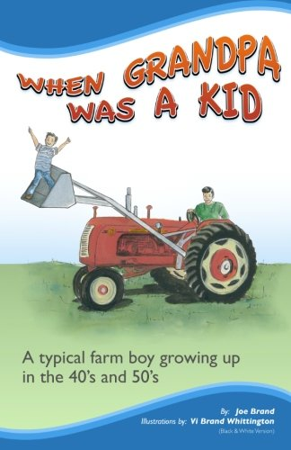 9781456598631: When Grandpa was a Kid (Black & White Version): A typical farm boy growing up in the 40's and 50's