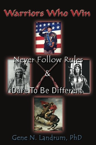 9781456599546: Warriors Who Win: Never Followed Rules & Dared to be Different