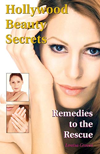 9781456608651: Hollywood Beauty Secrets: Remedies to the Rescue