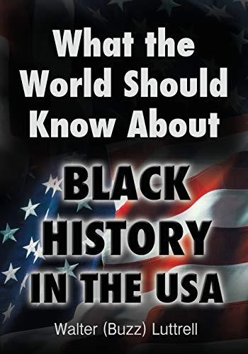 9781456619060: What the World Should Know about Black History in the USA