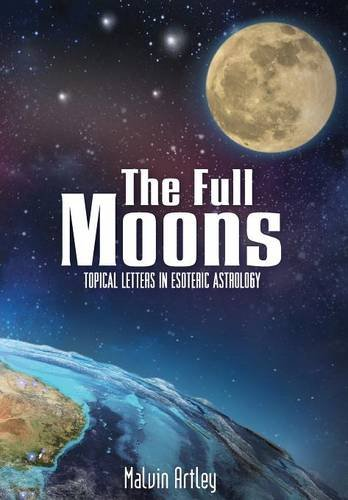 9781456624699: The Full Moons: Topical Letters In Esoteric Astrology