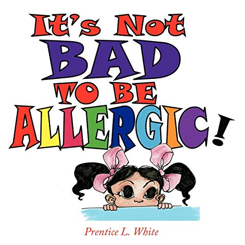9781456700157: It's Not Bad to Be Allergic!
