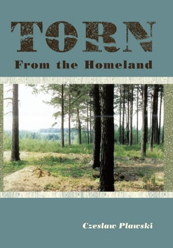 9781456701284: Torn from the Homeland: Unforgettable Experiences During WWII