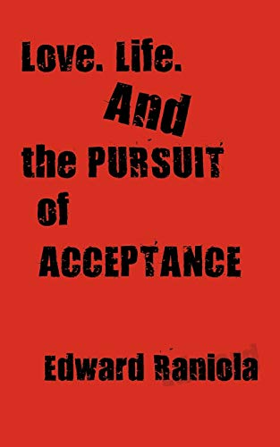9781456710514: Love. Life. and the Pursuit of Acceptance: A Book of Poems