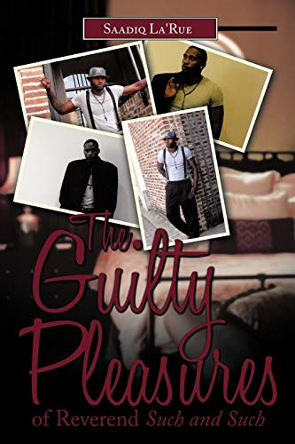 9781456710675: The Guilty Pleasures of Reverend Such and Such