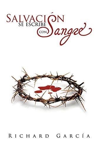 Salvacià n se escribe con sangre Spanish Edition: Richard Garcia