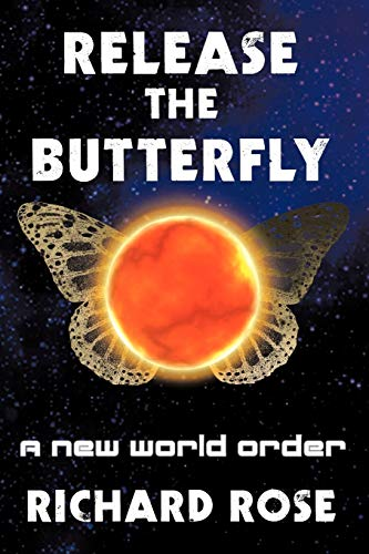 9781456711917: Release The Butterfly: A New World Order