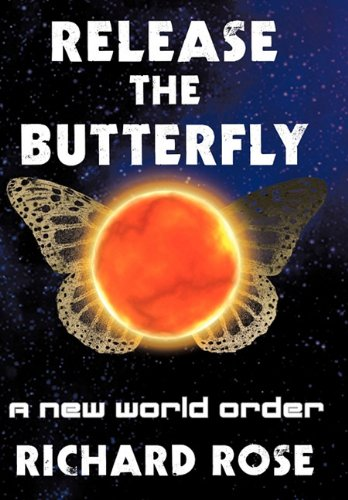 9781456711924: Release the Butterfly: A New World Order