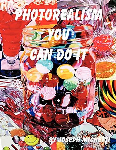 Photorealism: You Can Do It: Joseph Michetti