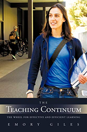 9781456713904: The Teaching Continuum: The Wheel for Effective and Efficient Learning