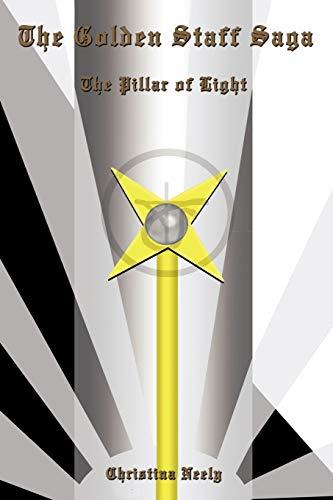 9781456713973: The Golden Staff Saga: The Pillar of Light