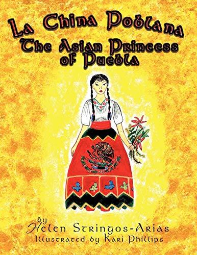 9781456716158: La China Poblana: The Asian Princess of Puebla
