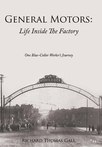 9781456716745: General Motors: Life Inside The Factory: One Blue-Collar Worker's Journey