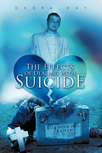 The Effects of Dealing with Suicide: Dedra Day