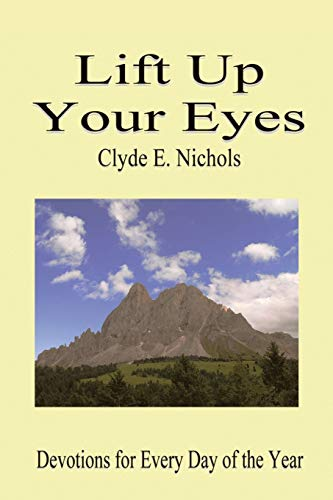 9781456719944: Lift Up Your Eyes: Devotions for Every Day of the Year