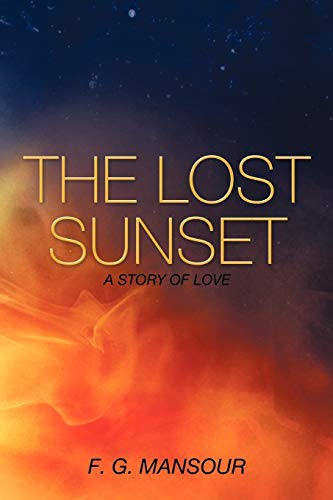 9781456720377: The Lost Sunset: A Story Of Love