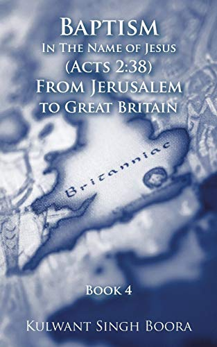 9781456720834: Baptism In The Name of Jesus (Acts 2: 38) From Jerusalem to Great Britain
