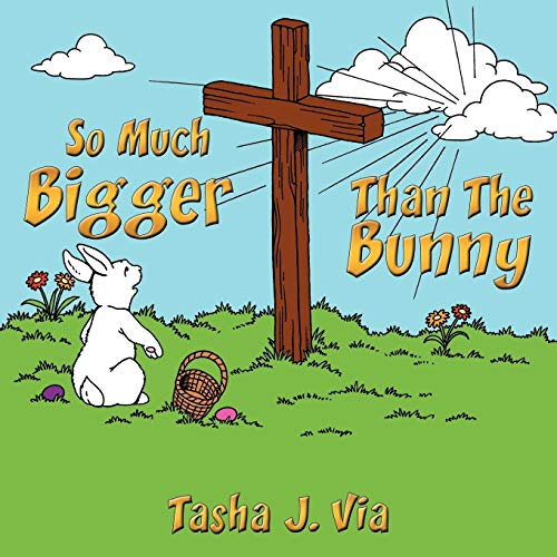 9781456720872: So Much Bigger Than The Bunny: A 7-week Easter devotional for families
