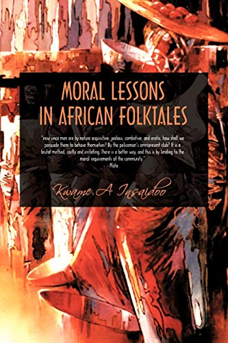 Moral Lessons in African Folktales (Paperback): Kwame A. Insaidoo