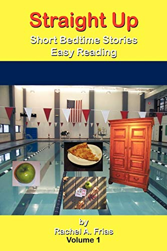 Straight Up: Short Bedtime Stories Easy Reading: Rachel A. Frias