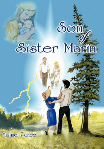 Son of Sister Maria: Michael Parlee