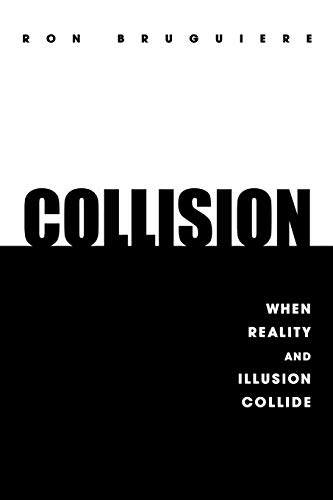 Collision: When Reality and Illusion Collide (Paperback): Ron Bruguiere