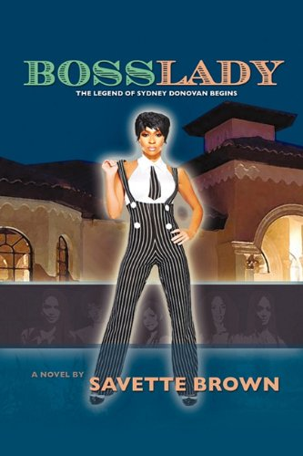 Bosslady: The Legend of Sydney Donovan Begins: Savette Brown