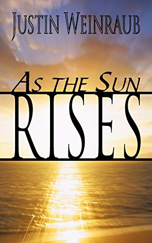 As the Sun Rises: Justin Weinraub