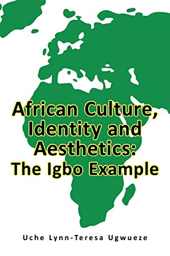 9781456729769: African Culture, Identity and Aesthetics: The Igbo Example