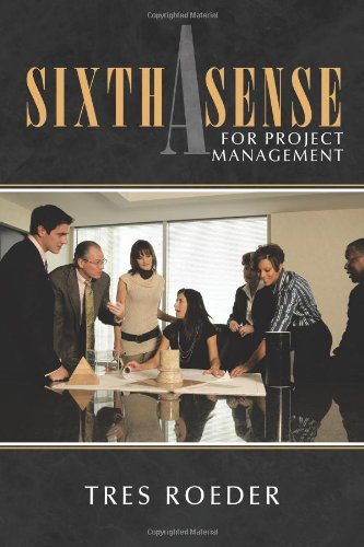 A Sixth Sense for Project Management: Roeder, Tres