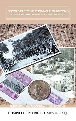 9781456730550: Down Street, Saint Thomas And Beyond: A Dynamic Neighborhood And Its Adjacent Communities