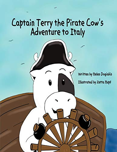 9781456731311: Captain Terry the Pirate Cow's Adventure to Italy