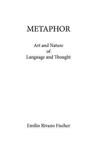 9781456731380: Metaphor: Art and Nature of Language and Thought