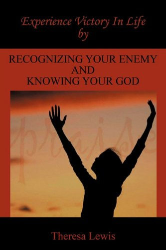 9781456732424: Experience Victory In Life By Recognizing Your Enemy And Knowing Your God