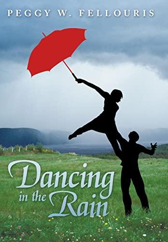 Dancing in the Rain: Peggy W. Fellouris
