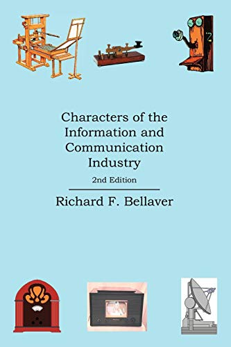 Characters of the Information and Communication Industry: Richard F. Bellaver