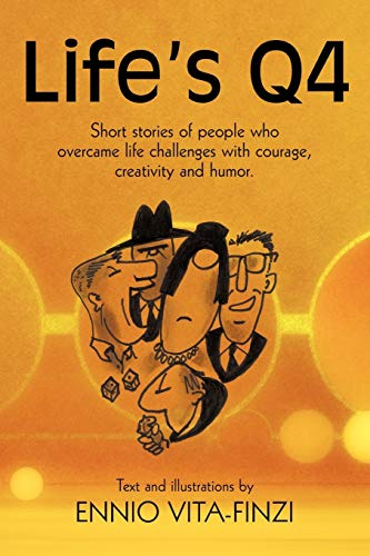 9781456732615: Life's Q4: Short Stories of People Who Overcame Life Challenges with Courage, Creativity and Humor.