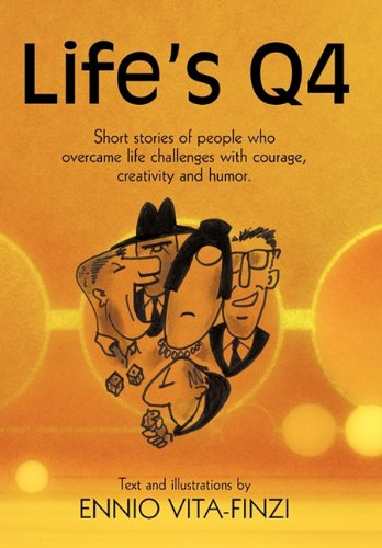9781456732639: Life's Q4: Short stories of people who overcame life challenges with courage, creativity and humor.